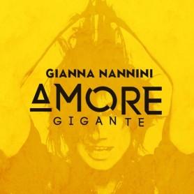AMORE GIGANTE - GIANNA NANNINI