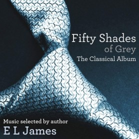 FIFTY SHADES OF GREY THE CLASSICAL ALBUM